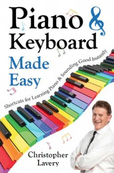 Piano & Keyboard Made Easy, Christopher Lavery