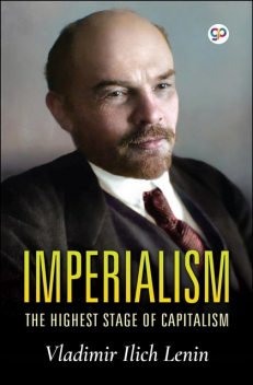 Imperialism, the Highest Stage of Capitalism, Vladimir Il'ich Lenin