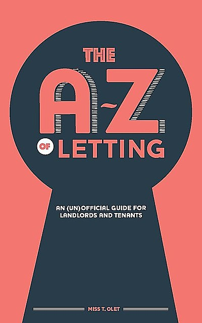 The A-Z of Letting, Miss T. Olet