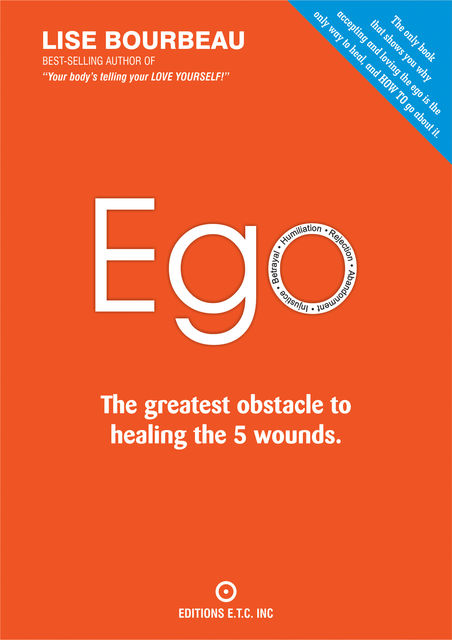 EGO – The Greatest Obstacle to Healing the 5 Wounds, Lise Bourbeau