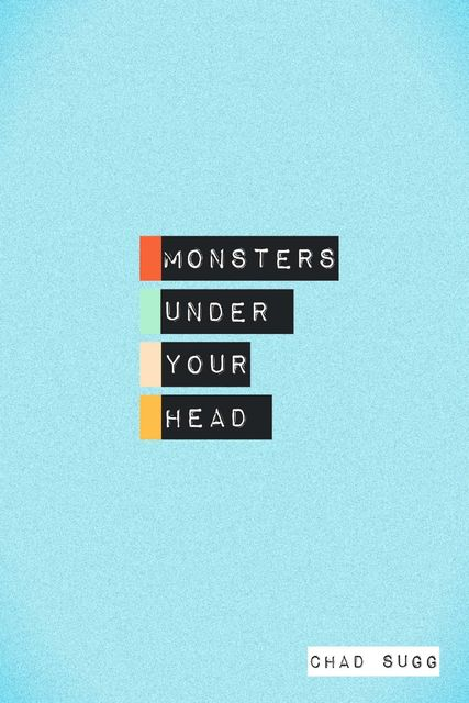Monsters Under Your Head, Chad Sugg
