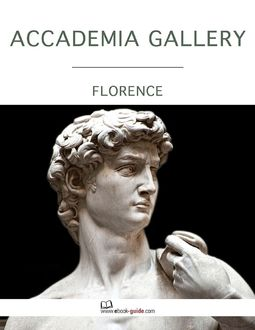 Accademia Gallery, Florence – An Ebook Guide, Ebook-Guide