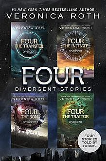Four Divergent Stories: The Transfer, The Initiate, The Son, and The Traitor (Divergent Series), Veronica Roth