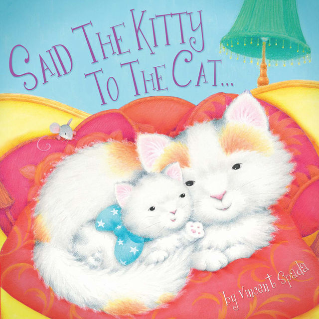 Said the Kitty to the Cat, Vincent Spada