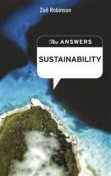 The Answers: Sustainability. How can you learn to live more sustainably, without giving up your lifestyle, and why should you care?, Zoe Robinson