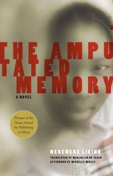 The Amputated Memory, Marjolijn de Jager, Michelle Mielly, Werewere Liking