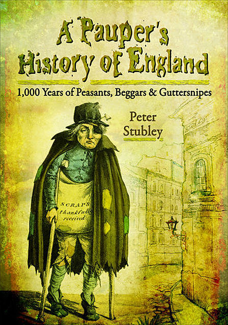 A Pauper's History of England, Peter Stubley