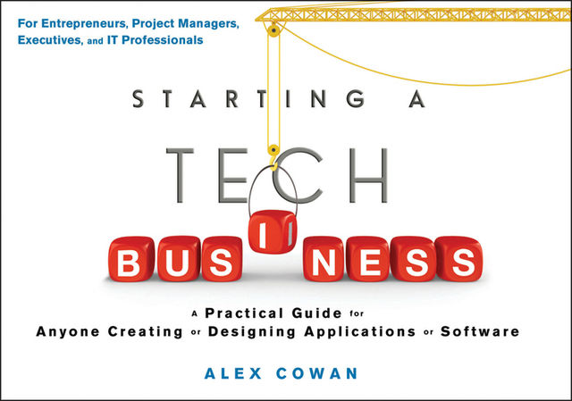 Starting a Tech Businesses, Alex Cowan