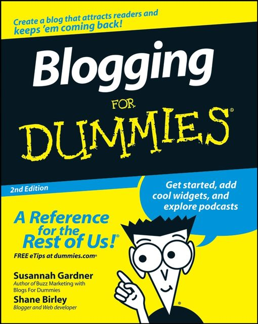 Blogging For Dummies, Susannah Gardner, Shane Birley