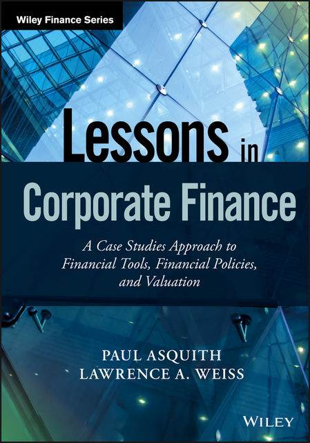 Lessons in Corporate Finance, Lawrence A. Weiss, Paul Asquith