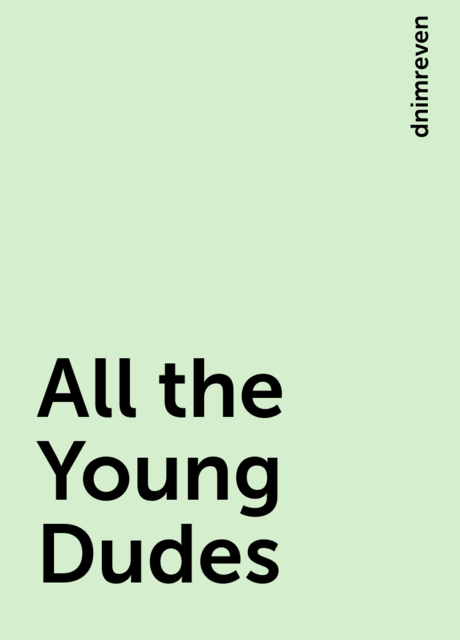 All the Young Dudes, dnimreven