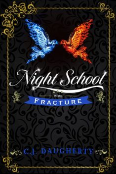 Night School: Fracture, C.J.Daugherty