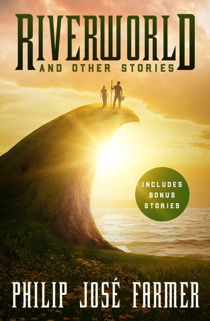Riverworld and Other Stories, Philip José Farmer