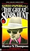 The great shark hunt: strange tales from a strange time, Hunter Thompson