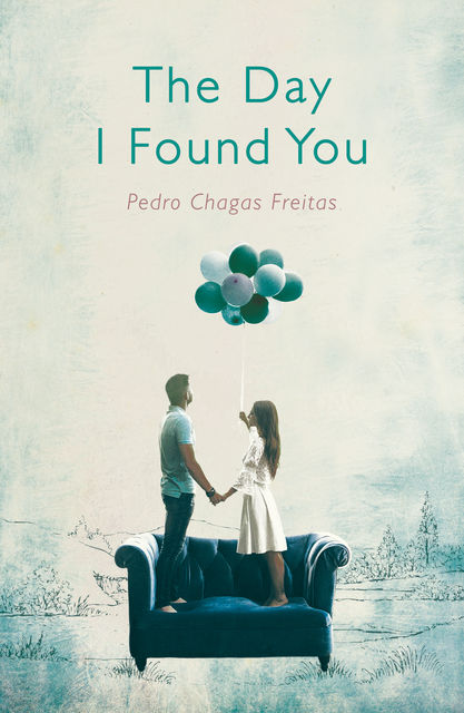 The Day I Found You, Pedro Chagas Freitas