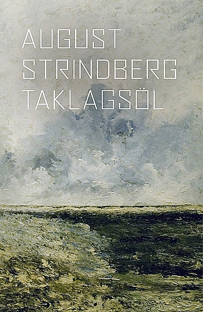 Taklagsöl, August Strindberg