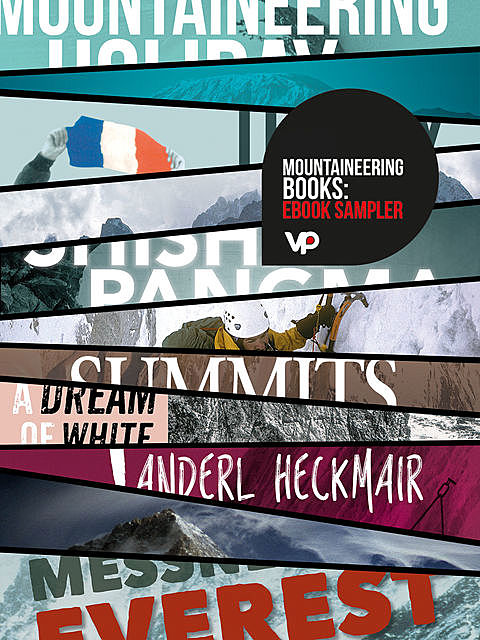 FREE Mountaineering Books: eBook Sampler, Reinhold Messner, Doug Scott, Joe Tasker, Mick Fowler, Kurt Diemberger