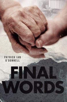 Final Words, Patrick O'Donnell