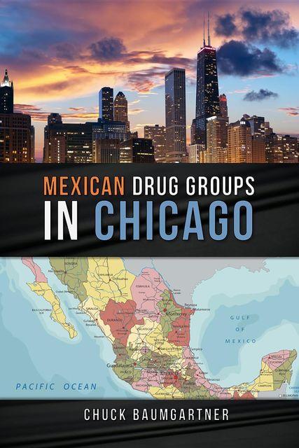 Mexican Drug Groups in Chicago, Chuck Baumgartner