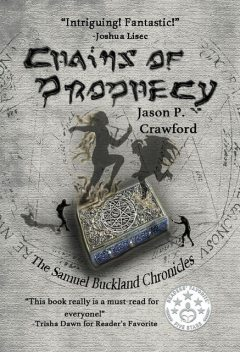 Chains of Prophecy, Jason P.Crawford