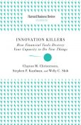Innovation Killers, Clayton Christensen, Willy C. Shih, Stephen P. Kaufman
