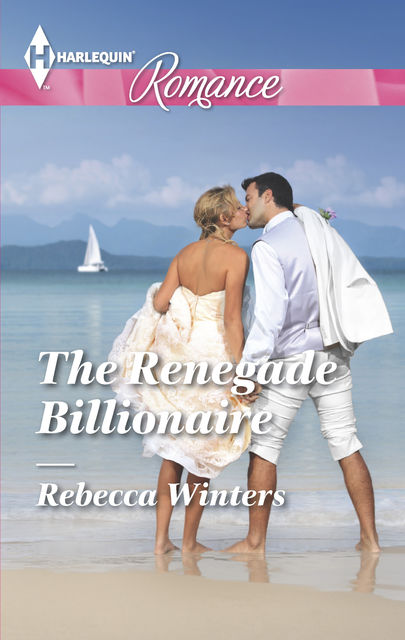 The Renegade Billionaire, Rebecca Winters