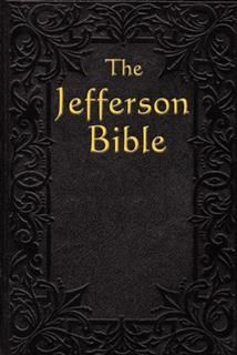 The Jefferson Bible (Rediscovered Books), Thomas Jefferson