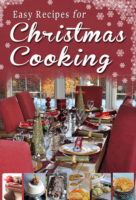 Easy Recipes for Christmas Cooking, Paul Callaghan, Rosanne Hewitt-Cromwell, Sheila Kiely