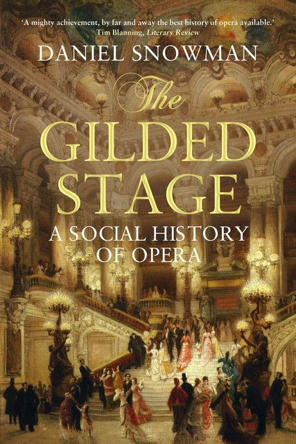 The Gilded Stage, Daniel Snowman