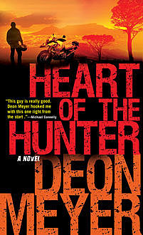 Heart of the Hunter, Deon Meyer