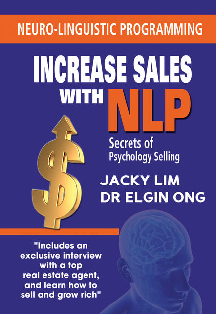 Increase Sales With NLP: Secrets of Psychology Selling, Elgin Ong, Jacky Lim