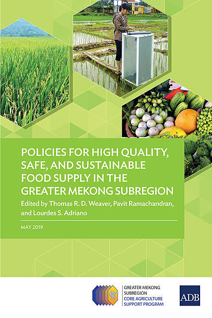 Policies for High Quality, Safe, and Sustainable Food Supply in the Greater Mekong Subregion, Asian Development Bank