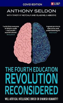 The Fourth Education Revolution Reconsidered, Anthony Seldon, Oladimeji Abidoye, Timothy Metcalf