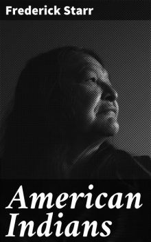 American Indians, Frederick Starr