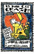 Is Your Cat Crazy Solutions from the Casebook of a Cat Therapist, John Wright