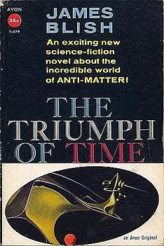 The Triumph of Time, James Blish