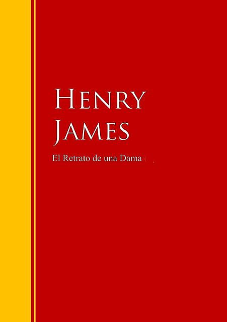 El Retrato de una Dama, Henry James