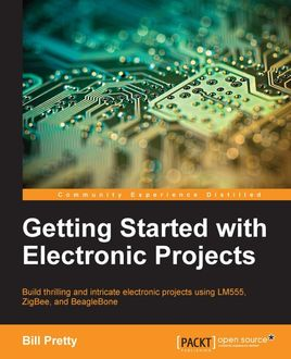 Getting Started with Electronic Projects, Bill Pretty