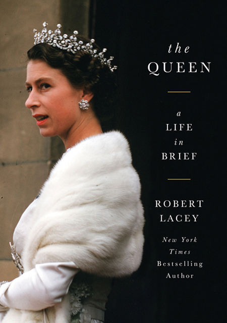 A Brief Life of the Queen, Robert Lacey