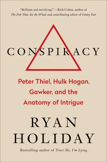 Conspiracy, Ryan Holiday