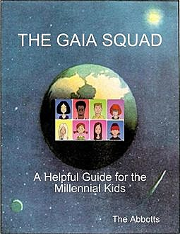 The Gaia Squad - A Helpful Guide for the Millennial Kids, The Abbotts