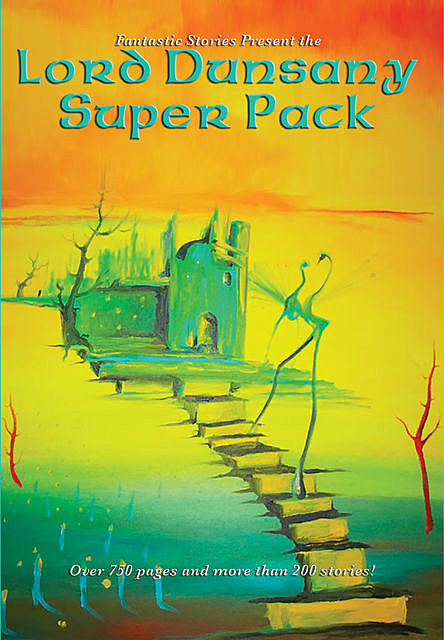 Lord Dunsany Super Pack, Lord Dunsany