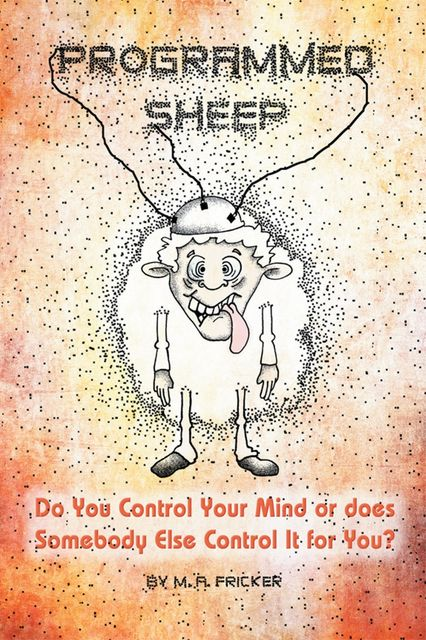 Programmed Sheep, M.A.Fricker