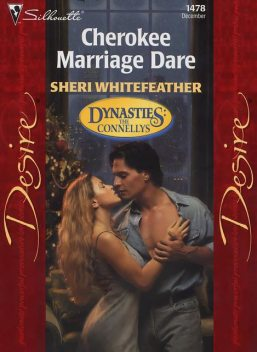 Cherokee Marriage Dare (Mills & Boon Desire) (Dynasties: The Connellys – Book 12), Sheri WhiteFeather