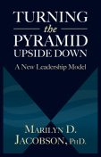 Turning the Pyramid Upside Down, Marilyn D.Jacobson