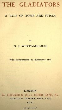 The Gladiators. A Tale of Rome and Judæa, G.J.Whyte-Melville