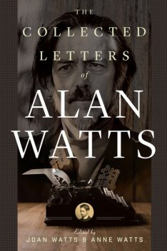 The Collected Letters of Alan Watts, Alan Watts