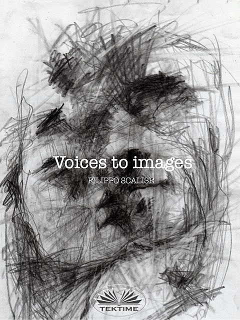 Voices To Images, Filippo Scalise