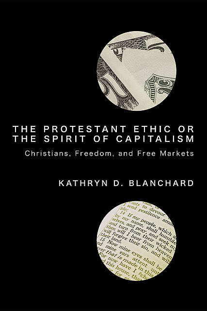 The Protestant Ethic or the Spirit of Capitalism, Kathryn D. Blanchard