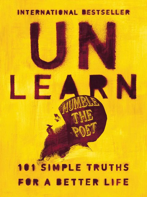 Unlearn, Humble the Poet